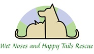 Wet Noses and Happy Tails Animal Rescue