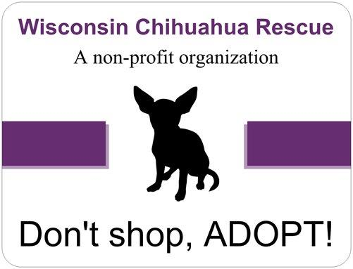 Wisconsin Chihuahua Rescue, Inc. DATCP#266750